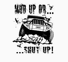 Mud Up or Shut up! Unisex T-Shirt