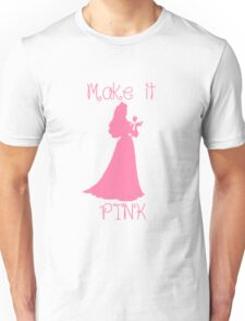 Make it Pink Unisex T-Shirt