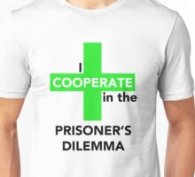 I Cooperate in the Prisoner's Dilemma Unisex T-Shirt