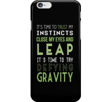 Defy Gravity iPhone Case/Skin