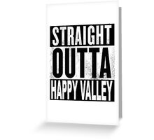 Straight Outta Happy Valley, Hong Kong Greeting Card