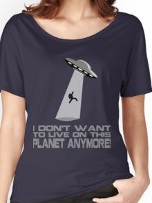 I don't want to live on this planet anymore Women's Relaxed Fit T-Shirt