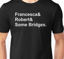 Bridges& Unisex T-Shirt