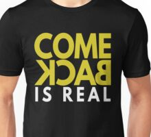 COME BACK IS REAL - DOTA 2 Unisex T-Shirt