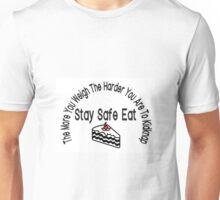 Eat Cake & Stay Safe!  Unisex T-Shirt