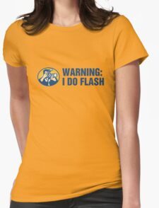 Warning: I Do Flash Womens Fitted T-Shirt