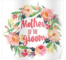 Floral Watercolor Wreath Mother Of The Groom Poster