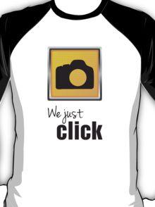 We Just Click T-Shirt