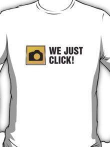 We Just Click II T-Shirt