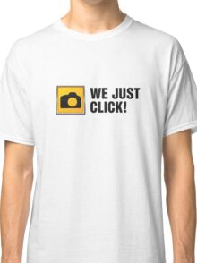 We Just Click II Classic T-Shirt