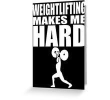 Funny Sport - Weight Lifting Makes Me Hard -white Greeting Card