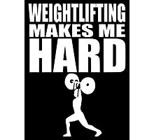 Funny Sport - Weight Lifting Makes Me Hard -white Photographic Print