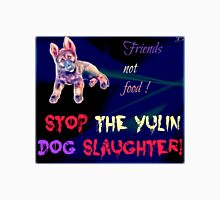 STOP the Yulin Dog Slaughter  Unisex T-Shirt