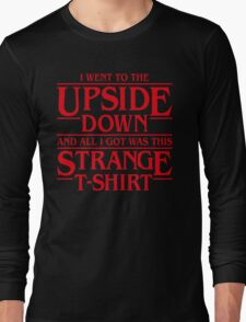 I Went to the Upside Down Long Sleeve T-Shirt