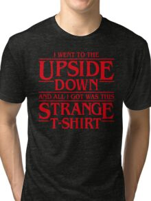 I Went to the Upside Down Tri-blend T-Shirt