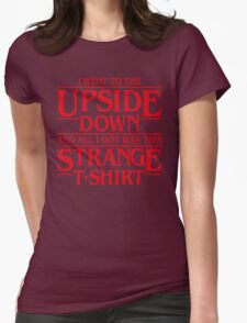 I Went to the Upside Down Womens Fitted T-Shirt