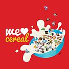 We Love Cereal by Aaron Randy