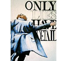 Only Lies Have Detail Photographic Print