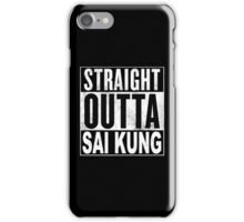 Straight Outta Sai Kung, Hong Kong iPhone Case/Skin