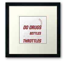 Some Do Drugs Shirt Framed Print