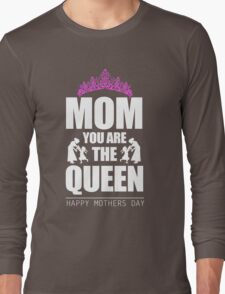 Mom - Mom You Are The Queen T-shirts Long Sleeve T-Shirt
