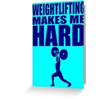 Funny Sport - Weight Lifting Makes Me Hard - blue Greeting Card