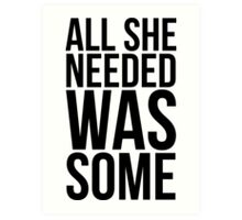 Childish Gambino - All she needed was some - w/o Images Art Print