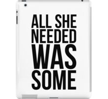 Childish Gambino - All she needed was some - w/o Images iPad Case/Skin