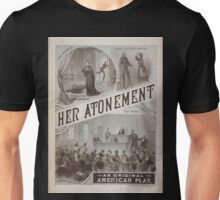 Performing Arts Posters Her atonement an original American play 0640 Unisex T-Shirt
