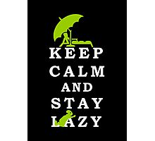 Keep Calm and Stay Lazy VRS2 Photographic Print
