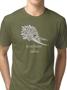 The Bewilderbeast is Coming Tri-blend T-Shirt