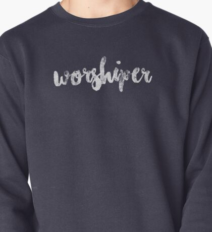Worshiper Pullover