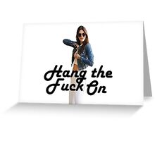 Hang the Fuck on, Kendall's Busy Greeting Card