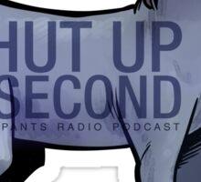 Shut up a Second 2016 Sticker