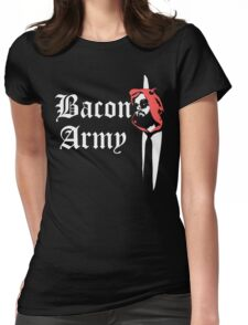 Bacon Army Womens Fitted T-Shirt