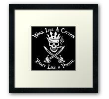 Work Like a Captain Party Like a Pirate Framed Print