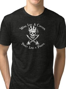 Work Like a Captain Party Like a Pirate Tri-blend T-Shirt