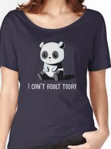 Can't Adult Today Women's Relaxed Fit T-Shirt