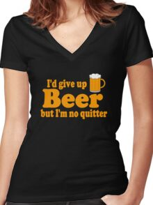 I'd Give up Beer Women's Fitted V-Neck T-Shirt