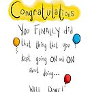 Congratulations you finally did that thing by twisteddoodles