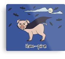 Ham-Pire Metal Print