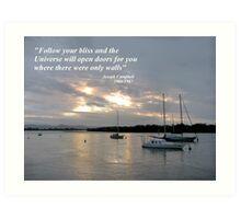 Follow your bliss..... Art Print