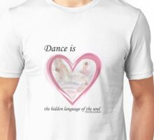 Dance is the hidden language of the Soul Unisex T-Shirt
