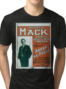 Performing Arts Posters Andrew Mack Americas greatest Irish comedian in Dion Boucicaults masterpiece Arrah Na Pogue 0012 Tri-blend T-Shirt