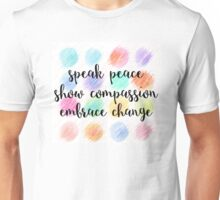 Speak, Show, Embrace Unisex T-Shirt