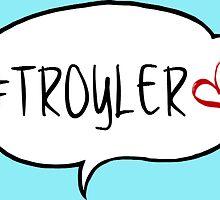 #TROYLER by hartbigmametown