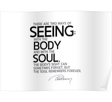 seeing: with the body and with the soul - alexandre dumas Poster