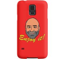 Enjoy it! with Brody Stevens Samsung Galaxy Case/Skin