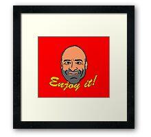 Enjoy it! with Brody Stevens Framed Print