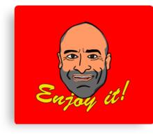 Enjoy it! with Brody Stevens Canvas Print